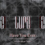 LUPE-single-Have -You-Ever
