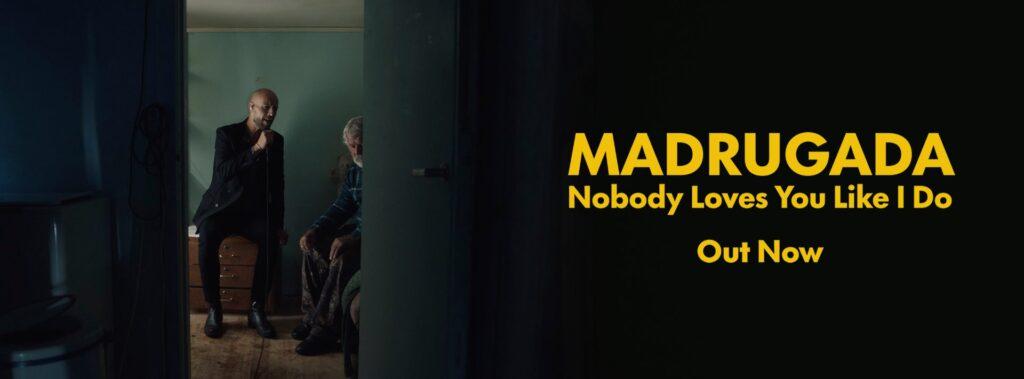 madrugada-nobody loves you like i do